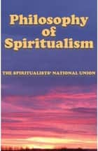 The Philosophy of Spiritualism ebook by Carole Austin, David Hopkins
