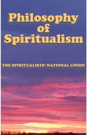 The Philosophy of Spiritualism ebook by Carole Austin,David Hopkins