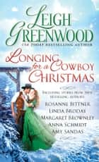 Longing for a Cowboy Christmas ebook by Leigh Greenwood, Rosanne Bittner, Linda Broday,...