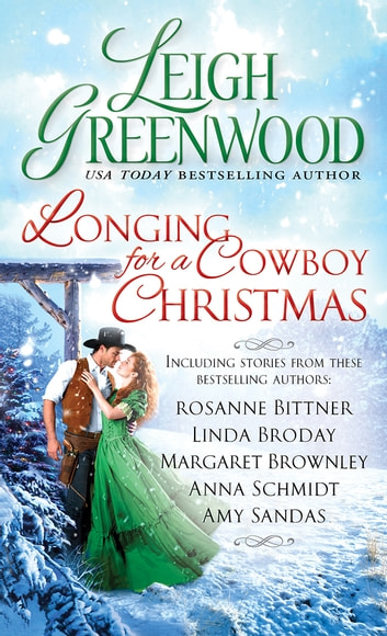 Longing for a Cowboy Christmas ebook by Leigh Greenwood,Rosanne Bittner,Linda Broday,Margaret Brownley,Anna Schmidt,Amy Sandas