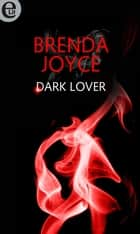 Dark lover (eLit) eBook by Brenda Joyce
