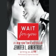 Wait for You audiobook by J. Lynn