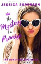 The Mystery & a Promise - The Honeyton Mysteries, #3 ebook by Jessica Sorensen