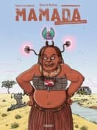 Mamada 1 - Epoustouflante migrante ebook by David Ratte