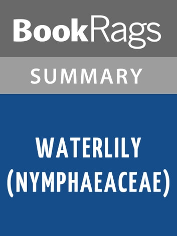 Waterlily (Nymphaeaceae) by Ella Cara Deloria | Summary & Study Guide ebook by BookRags