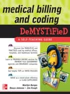 Medical Billing & Coding Demystified ebook by Marilyn Burgos,Donya Johnson,Jim Keogh