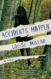 Accidents Happen - A Novel ebook by Louise Millar