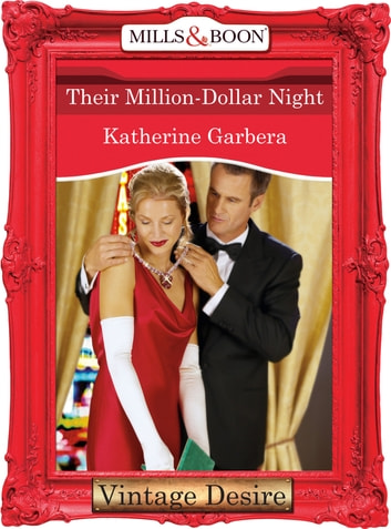 Their Million-Dollar Night (Mills & Boon Desire) (What Happens in Vegas..., Book 3) ebook by Katherine Garbera