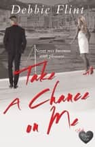 Take a Chance on Me ebook by