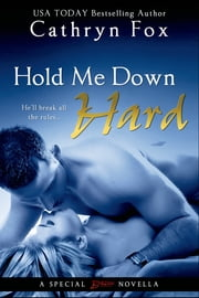 Hold Me Down Hard ebook by Cathryn Fox
