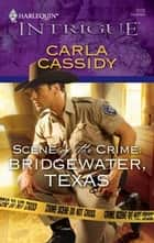 Scene of the Crime: Bridgewater, Texas ebook by Carla Cassidy