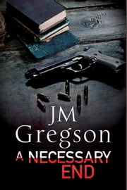 A Necessary End - A Percy Peach police procedural ebook by J.M. Gregson
