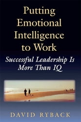 Putting Emotional Intelligence To Work ebook by David Ryback