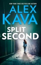 Split Second ebook by Alex Kava