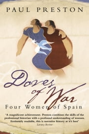 Doves of War: Four Women of Spain (Text Only) ebook by Paul Preston