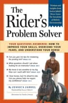 The Rider's Problem Solver ebook by Jessica Jahiel
