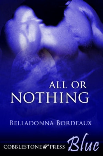 All or Nothing ebook by Belladonna Bordeaux