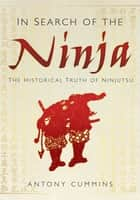In Search of the Ninja ebook by Antony Cummins
