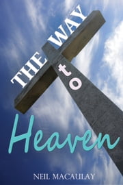The Way to Heaven ebook by Neil Macaulay