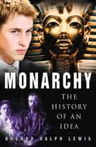 Monarchy ebook by Brenda Ralph Lewis