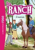 Le Ranch 15 - L'examen ebook by Télé Images Kids
