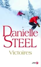 Victoires ebook by Danielle STEEL,Sophie Pertus