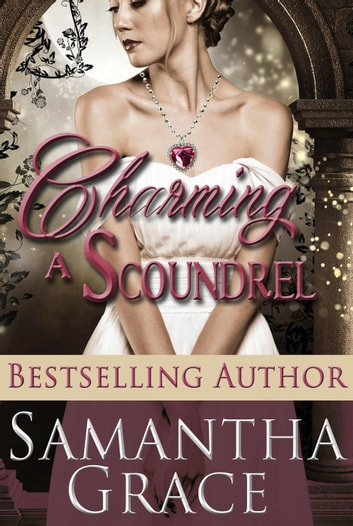 Charming a Scoundrel ebook by Samantha Grace