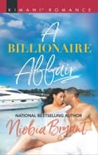 A Billionaire Affair ebook by Niobia Bryant