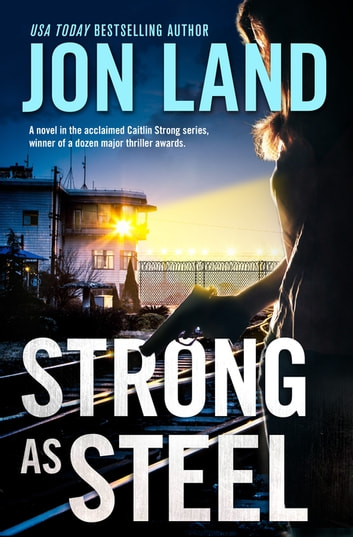 Strong As Steel - A Caitlin Strong Novel ebook by Jon Land