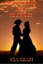 A Husband For Hannah ebook by Cia Leah