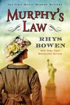 Murphy's Law - A Molly Murphy Mystery ebook by Rhys Bowen