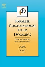 Parallel Computational Fluid Dynamics 2006 - Parallel Computing and its Applications ebook by Jang-Hyuk Kwon, Jacques Periaux, Pat Fox,...