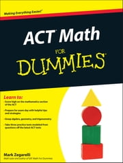 ACT Math For Dummies ebook by Mark Zegarelli