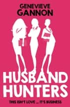 Husband Hunters e-bog by Genevieve Gannon