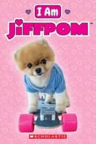I Am Jiffpom ebook by Emily Ball
