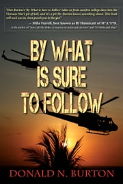 By What is Sure to Follow ebook by Donald N. Burton