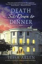 Death Sits Down to Dinner - A Mystery ebook by Tessa Arlen