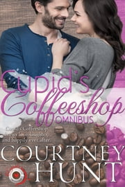 Cupid's Coffeeshop Omnibus - Books 1-12 ebook by Courtney Hunt