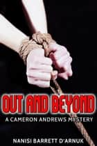 Out and Beyond ebook by Nanisi Barrett D'Arnuk