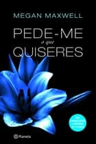 Pede-me o que quiseres ebook by Megan Maxwell