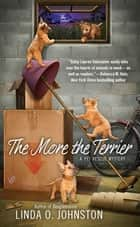 The More the Terrier ebook by Linda O. Johnston