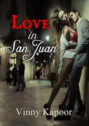 Love in San Juan (A Short Story) ebook by Vinny Kapoor
