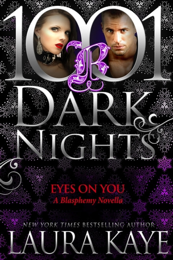 Eyes On You: A Blasphemy Novella ebook by Laura Kaye