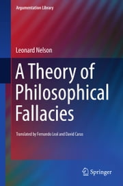 A Theory of Philosophical Fallacies ebook by Leonard Nelson,Fernando Leal,D. G. Carus