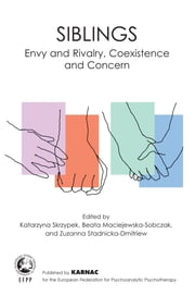 Siblings - Envy and Rivalry, Coexistence and Concern ebook by