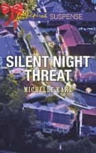 Silent Night Threat (Mills & Boon Love Inspired Suspense) ebook by Michelle Karl