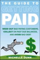 The Guide to Getting Paid ebook by Michelle Dunn