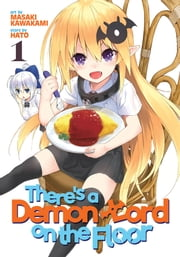 There's a Demon Lord on the Floor Vol. 1 ebook by Hato, Masaki Kawakami