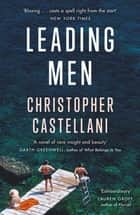 Leading Men - 'A timeless and heart-breaking love story' Celeste Ng ebook by Christopher Castellani