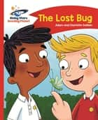 Reading Planet - The Lost Bug - Red B: Comet Street Kids ebook by Adam Guillain, Charlotte Guillain